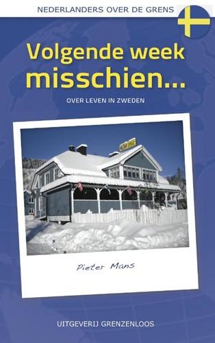 Volgende week misschien -over leven in Zweden Mans, Pieter
