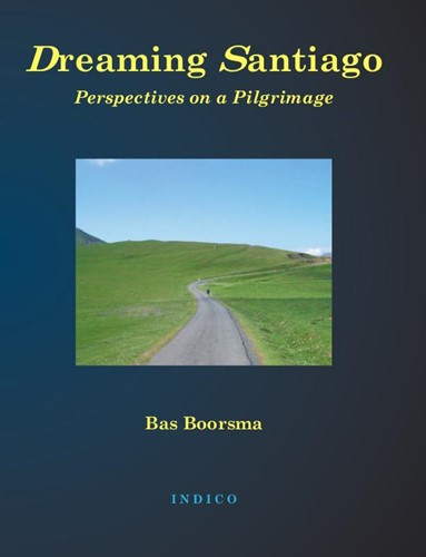 Dreaming Santiago -perspectives on a pilgrimage Boorsma, B.