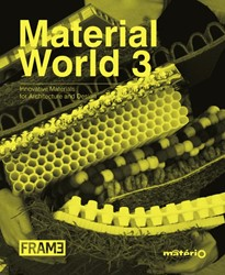 Material World 3 -innovative materials for archi tecture and design Ternaux, Elodie