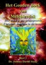 Gouden boek van Melchizedek -hoe word je een geintegreerde Christus / Boeddha in dit leve Stone, J.D.