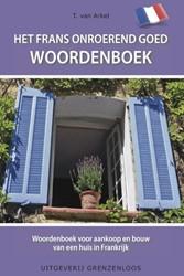 Het Frans onroerend goed woordenboek -woordenboek voor aankoop en bo uw van een huis in Frankrijk Arkel, T. van