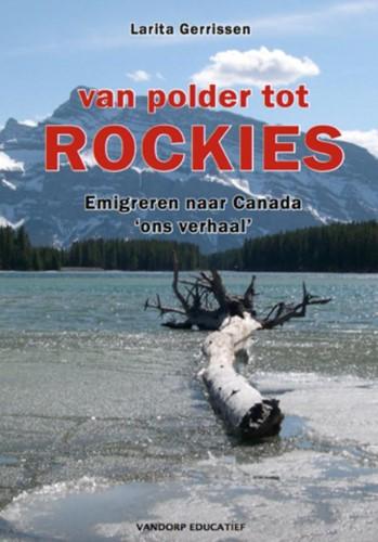 Van polder tot Rockies -emigreren naar Canada - ons ve rhaal Gerrissen, L.