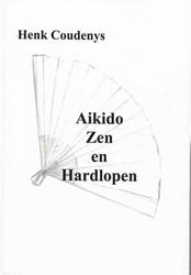 Aikido, zen en hardlopen Coudenys, Henk