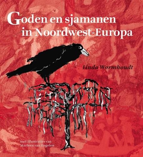 Goden en sjamanen in Noordwest-Europa Wormhoudt, Linda