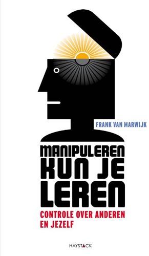 Manipuleren kun je leren -controle over anderen en jezel f Marwijk, Frank van