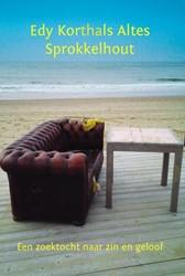 Sprokkelhout -een zoektocht naar zin en gelo of Korthals Altes, Edy