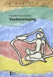 Examenbundel voetverzorging -meerkeuzevragen ter voorbereid ing op de theorie-examens van Straten, Wim van der