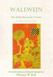 Walewein -een Arthur Epos uit de 13e eeu w Kok, Thomas W.