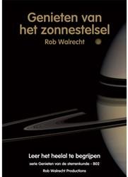 Genieten van de sterrenkunde Genieten va -leer het heelal te begrijpen Walrecht, Rob