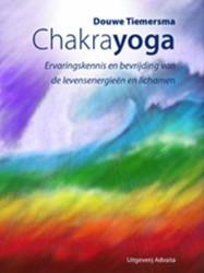 Chakrayoga -ervaringskennis en bevrijding van de levensenergieen en lic Tiemersma, Douwe