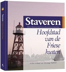 Staveren hoofdstad van de Friese kusten -en het verhaal van de jonge Si ebren Boarnstra, Binne L.