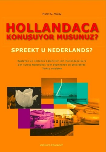 Hollandaca konubuyor musunuz? Spreekt u -cursus Nederlands voor beginne nde en gevorderde Turkse cursi Atalay, M.