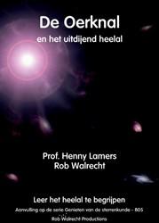 De Oerknal en het uitdijend heelal -en het uitdijend heelal zoek n aar het begin van alles Lamers, Henny