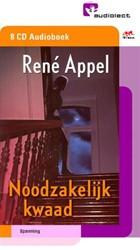 Noodzakelijk kwaad CD's -audioboek Appel, Rene