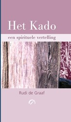 Het Kado -een spirituele vertelling Graaf, Rudi de