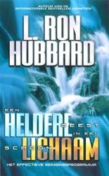 Een heldere geest in een schoon lichaam -het effectieve reinigingsprogr amma Hubbard, L. Ron