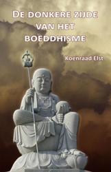 De donkere zijde van het Boeddhisme Elst, K.