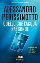 Quello che l'acqua nasconde Perissinotto, Alessandro