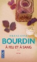 A feu et a sang Bourdin, Francoise