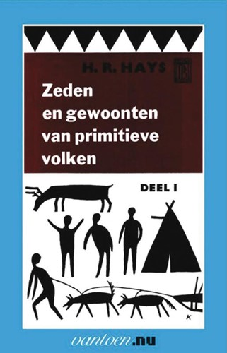 Zeden en gewoonten van primitieve volken -BOEK OP VERZOEK Hays, H.R.