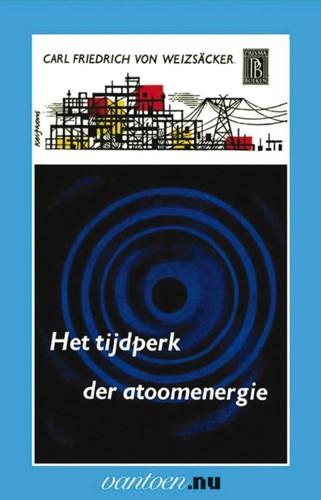 Tijdperk der atoomenergie -BOEK OP VERZOEK Weizsacker, C.F. von