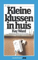 Kleine klussen in huis -BOEK OP VERZOEK Ward, K.
