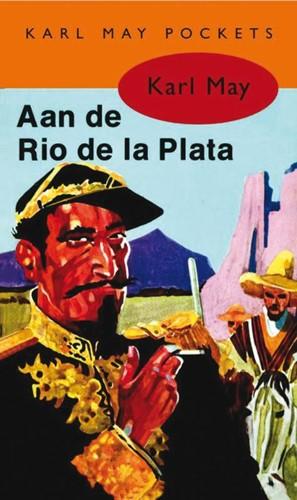 Aan de Rio de la Plata -BOEK OP VERZOEK May, Karl