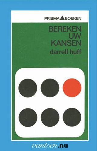 Bereken uw kansen -BOEK OP VERZOEK Huff, D.