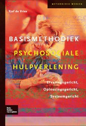 Basismethodiek psychosociale hulpverleni -ervaringsgericht, oplossingsge richt, systeemgericht Vries, Sjef de
