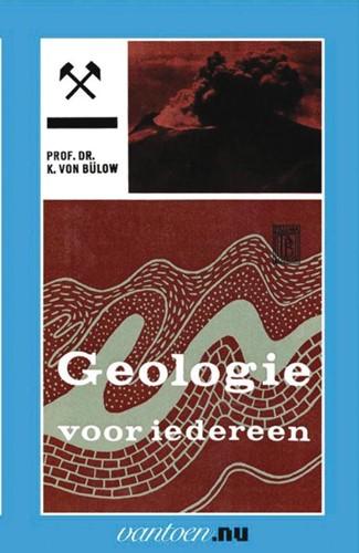 Geologie voor iedereen -BOEK OP VERZOEK Bulow, K. von