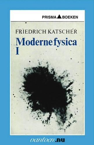 Moderne Fysica I -BOEK OP VERZOEK Katscher, F.