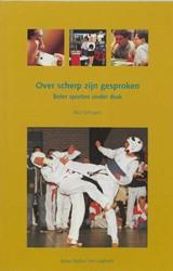 Over scherp zijn gesproken -beter sporten onder druk Schuijers, R.