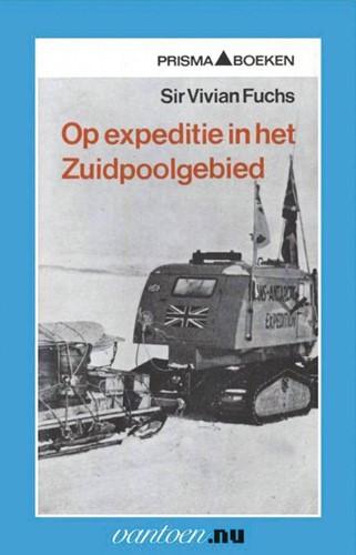 Op expeditie in het Zuidpoolgebied -BOEK OP VERZOEK Fuchs, V. Sir