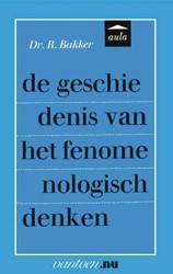 Geschiedenis van het fenomenologisch den -BOEK OP VERZOEK Bakker, R.