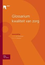 Glossarium kwaliteit van zorg -kernbegrippen uit de zorg in d uizend- en eenvoud samengebrac Regieraad Kwaliteit van Zorg