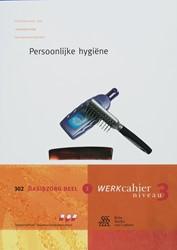 Persoonlijke Hygiene -werkcahier kwalificatieniveau 3 302 basiszorg 1 Heres, W.