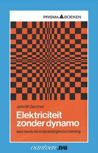 Elektriciteit zonder dynamo -BOEK OP VERZOEK Gardner, J.W.