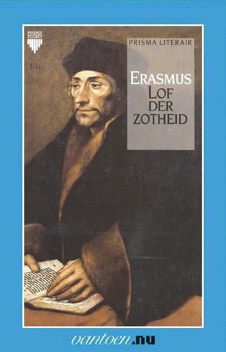 Lof der zotheid -BOEK OP VERZOEK Erasmus, Desiderius
