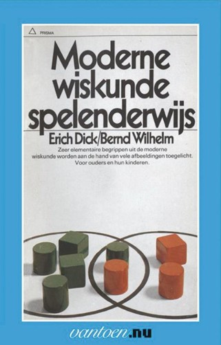 Moderne wiskunde spelenderwijs -BOEK OP VERZOEK Dick, E.