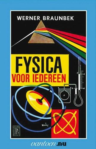 Fysica voor iedereen -BOEK OP VERZOEK Braunbek, W.