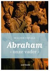 Abraham -onze vader Vogels, Walter