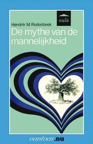 Mythe van de mannelijkheid -BOEK OP VERZOEK Ruitenbeek, H.M.