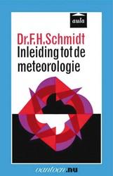 Inleiding tot de meteorologie -BOEK OP VERZOEK Schmidt, F.H.