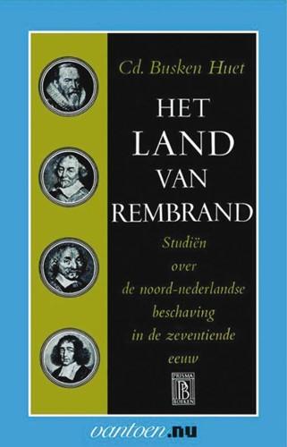 Het land van van Rembrand -studien over de Noordnederland sche beschaving in de zeventie Busken Huet, Cd.