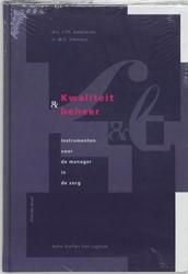 Kwaliteit & beheer -instrumenten voor de manager i n de zorg Kedzierski, J.Th.