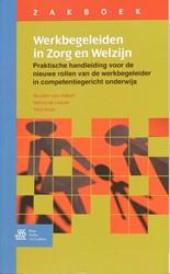 Zakboek Werkbegeleiden in Zorg en Welzij -praktische handleiding voor de nieuwe rollen van de werkbege Halem, N. van