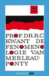 Fenomenologie van Merlaeu-Ponty -BOEK OP VERZOEK Kwant, R.C. Prof. Dr.