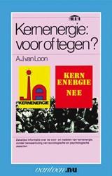 Vantoen.nu Kernenergie: voor of tegen ? -BOEK OP VERZOEK Loon, A.J. van