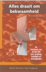 Alles draait om bekwaamheid -de betekenis van de Wet BIG vo or verpleegkundigen en verzorg Grotendorst, A.
