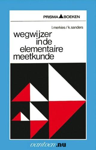 Wegwijzer in de elementaire meetkunde -BOEK OP VERZOEK Merkies, I.